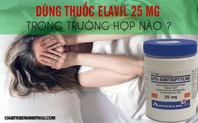Dùng thuốc Elavilo 25 mg trong trường hợp nào?