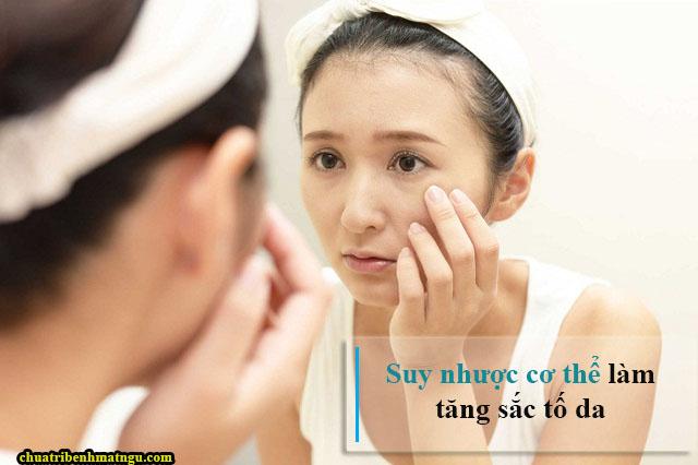 Khô da, tăng sắc tố da là biểu hieeunj suy nhược cơ thể