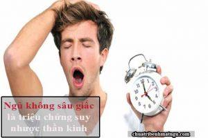 Triệu chứng bệnh suy nhược thần kinh do thiếu ngủ