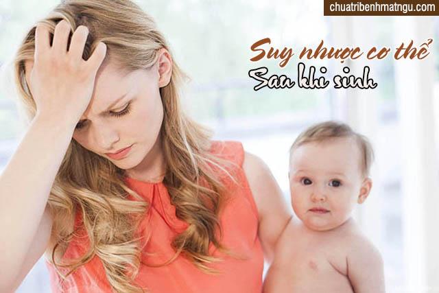 suy nhược cơ thể sau khi sinh