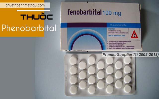 thuốc ngủ liều nhẹ Phenobarbital