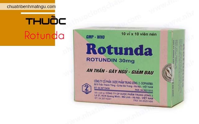 thuốc ngủ liều nhẹ Rotunda
