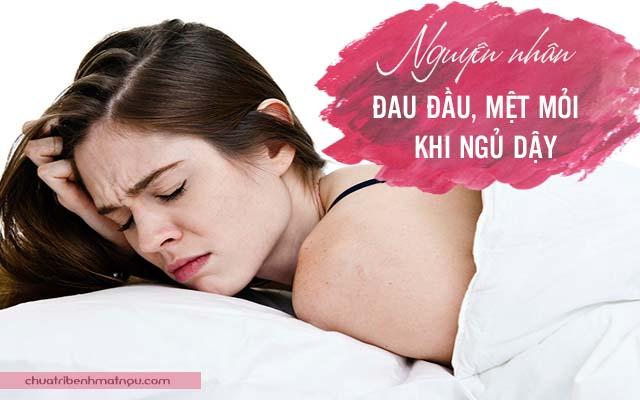 đau đầu, mệt mỏi khi ngủ dậy