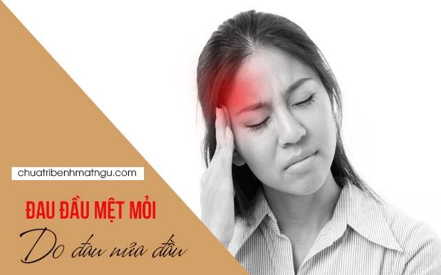 Thường xuyên mệt mỏi đau đầu