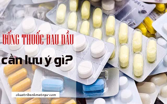 Đau đầu nên uống thuốc gì là thích hợp