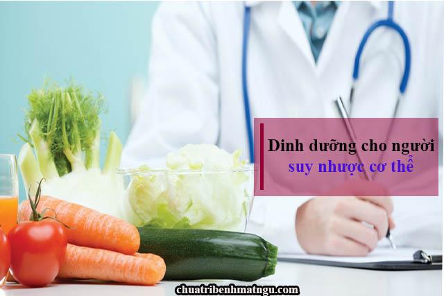 Chế độ dinh dưỡng cho bệnh nhân suy nhược cơ thể